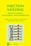 Injection Molding - Process Control, Monitoring, and Optimization